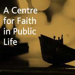 A Centre for Faith in Public Life