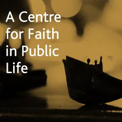 A Centre for Faith & Public Life