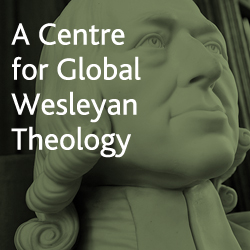 A Centre for Global Wesleyan Theology